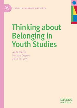 E-Book (pdf) Thinking about Belonging in Youth Studies von Anita Harris, Hernan Cuervo, Johanna Wyn
