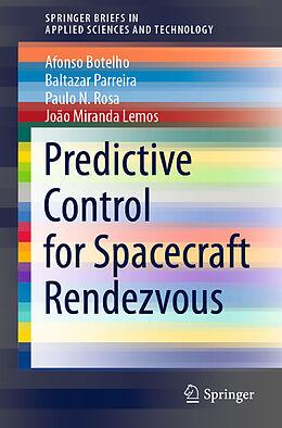 Kartonierter Einband Predictive Control for Spacecraft Rendezvous von Afonso Botelho, João Miranda Lemos, Paulo N. Rosa