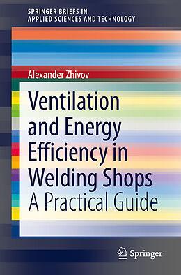 Kartonierter Einband Ventilation and Energy Efficiency in Welding Shops von Alexander Zhivov
