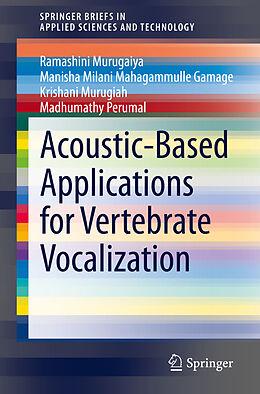 Kartonierter Einband Acoustic-Based Applications for Vertebrate Vocalization von Manisha Milani Mahagammulle Gamage, Madhumathy Perumal, Krishani Murugiah