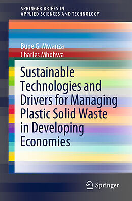 Kartonierter Einband Sustainable Technologies and Drivers for Managing Plastic Solid Waste in Developing Economies von Charles Mbohwa, Bupe G. Mwanza