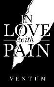 Kartonierter Einband In Love With Pain von Ventum