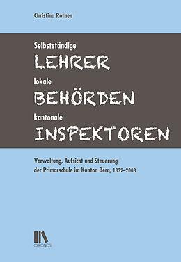 Selbstständige Lehrer, lokale Behörden, kantonale Inspektoren [Versione tedesca]