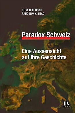Fester Einband Paradox Schweiz von Clive H. Church, Randolph C. Head