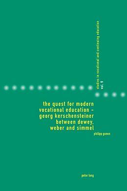 Kartonierter Einband The Quest for Modern Vocational Education - Georg Kerschensteiner between Dewey, Weber and Simmel von Philipp Gonon
