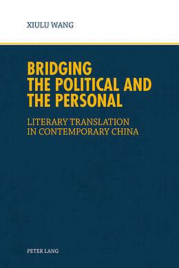 Kartonierter Einband Bridging the Political and the Personal von Xiu Lu Wang