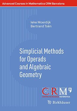 Kartonierter Einband Simplicial Methods for Operads and Algebraic Geometry von Ieke Moerdijk, Bertrand Toën