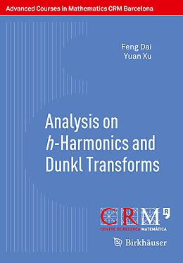 Kartonierter Einband Analysis on h-Harmonics and Dunkl Transforms von Feng Dai, Yuan Xu