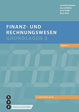 Kartonierter Einband Finanz- und Rechnungswesen - Grundlagen 2 (Print inkl. eLehrmittel) von Daniel Brodmann, Marcel Bühler, Ernst Keller