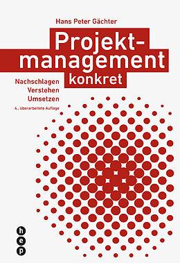 Buch Projektmanagement konkret von Hans Peter Gächter