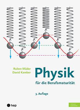 Kartonierter Einband Physik für die Berufsmaturität (Print inkl. eLehrmittel, Neuauflage) von Ruben Mäder, David Kamber