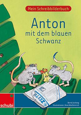 Fester Einband Anton und Zora / Mein Schreibbilderbuch Anton - Druckschrift von Bernd Jockweg