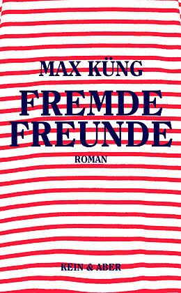 Fester Einband Fremde Freunde von Max Küng