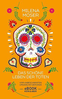 E-Book (epub) Das schöne Leben der Toten von Milena Moser, Victor-Mario Zaballa