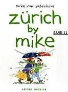 Zürich by Mike (Band 11): Zürich by Mike / Zürich by Mike 11 [Version allemande]