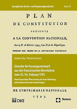 Kartonierter Einband Gironde-Verfassungsentwurf aus französichen Revolutionen vom 15./16. Februar 1793 von Andreas Kley, Richard Amstutz