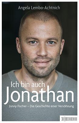 Kartonierter Einband Ich bin auch Jonathan von Angela Lembo-Achtnich, Jonny Fischer
