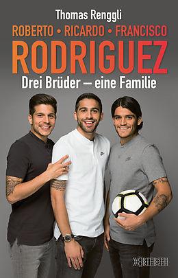 E-Book (epub) Roberto, Ricardo, Francisco Rodriguez von Thomas Renggli
