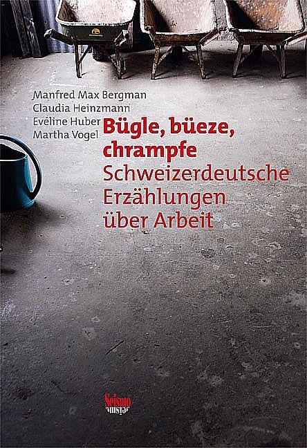 Bügle, Büeze, Chrampfe [Versione tedesca]