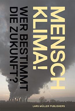 Fester Einband Mensch Klima! von Christian Rentsch, Klaus Lanz, René Schwarzenbach