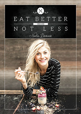Fester Einband Eat Better Not Less von Nadia Damaso