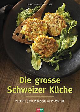 Fester Einband Die grosse Schweizer Küche von Alfred Haefeli, Erika Lüscher