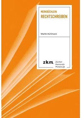 Kartonierter Einband (Kt) Merkbüchlein Rechtschreiben von Martin Hürlimann