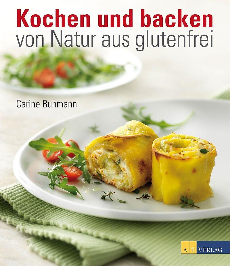 Kochen Und Backen App kochen und backen natur aus glutenfrei carine buhmann buch