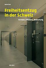 Freiheitsentzug in der Schweiz [Version allemande]