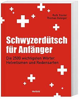 Kartonierter Einband Schwyzerdütsch für Anfänger von Ruth Troxler, Thomas Gsteiger