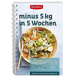 Spiralbindung Gesund & Schlank 08. minus 5 kg in 5 Wochen von