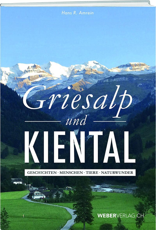 c263a9652be4f3 Griesalp und Kiental - Hans R. Amrein - Buch kaufen