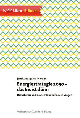 E-Book (epub) Energiestrategie 2050  das Eis ist dünn von Jens Lundsgaard-Hansen