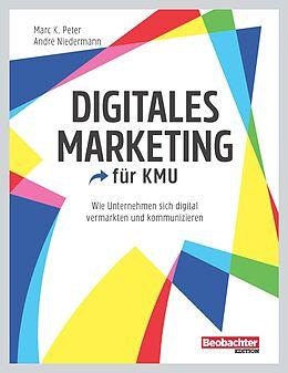 Paperback Digitales Marketing für KMU von Marc K. Peter, André Niedermann