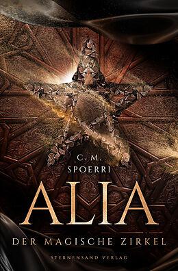 E-Book (epub) Alia (Band 1): Der magische Zirkel von C. M. Spoerri