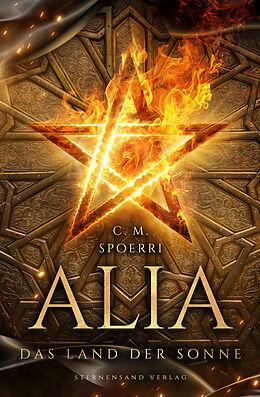 E-Book (epub) Alia (Band 3): Das Land der Sonne von C. M. Spoerri