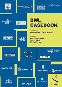 Kartonierter Einband BWL Casebook von Andreas Butz, Patrik Scherler
