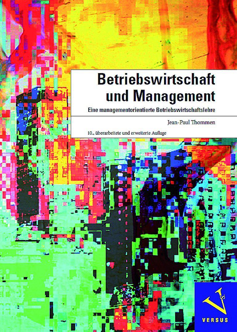 Betriebswirtschaft und Management - Jean-Paul Thommen - Buch kaufen ...