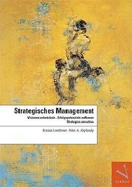 Fester Einband Strategisches Management von Roman Lombriser, Peter A. Abplanalp