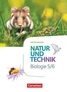 Fester Einband Natur und Technik - Biologie Neubearbeitung - Niedersachsen - 5./6. Schuljahr von Ulrike Austenfeld, Steven Bauer, Martin Einsiedel