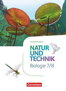 Fester Einband Natur und Technik - Biologie Neubearbeitung - Niedersachsen - 7./8. Schuljahr von