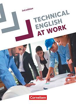 Kartonierter Einband Technical English at Work, Englisch für die Fachschule für Technik, Third Edition, A2-B2, Schülerbuch von Brad Courtney, Steve Williams