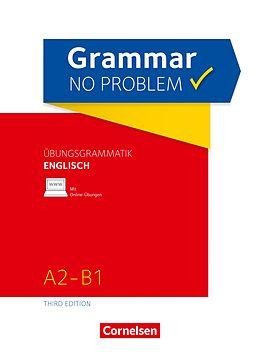 eBook (epub) Grammar no problem - Third Edition / A2/B1 - Übungsgrammatik Englischmit beiliegendem Lösungsschlüssel de Christine House, John Stevens