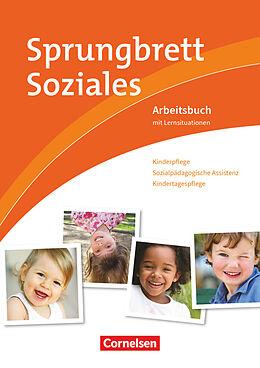Kartonierter Einband Sprungbrett Soziales - Kinderpflege von Jacqueline Dorn, Silvia Gartinger, Tobias Greiner