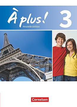À plus! 3. Nouvelle édition. Schülerbuch