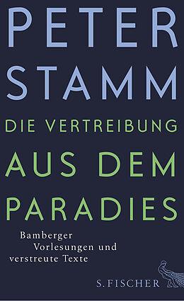Fester Einband Die Vertreibung aus dem Paradies von Peter Stamm