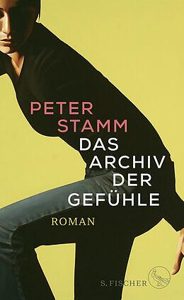 Fester Einband Das Archiv der Gefühle von Peter Stamm