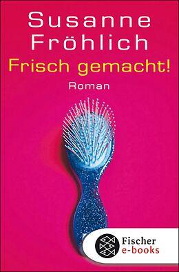 E-Book (epub) Frisch gemacht! von Susanne Fröhlich