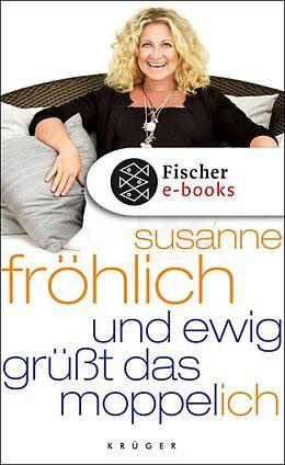 E-Book (epub) Und ewig grüßt das Moppel-Ich von Susanne Fröhlich