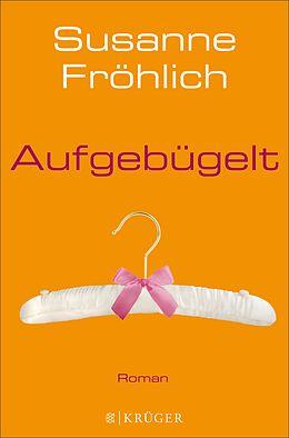 E-Book (epub) Aufgebügelt von Susanne Fröhlich